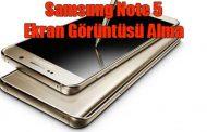 Samsung Galaxy Note 5 Ekran Görüntüsü Alma