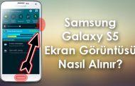Samsung Galaxy S5 Ekran Görüntüsü Nasıl Alınır?